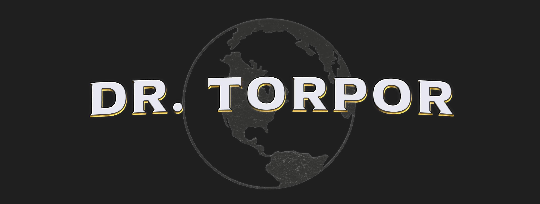 Dr. Torpor
